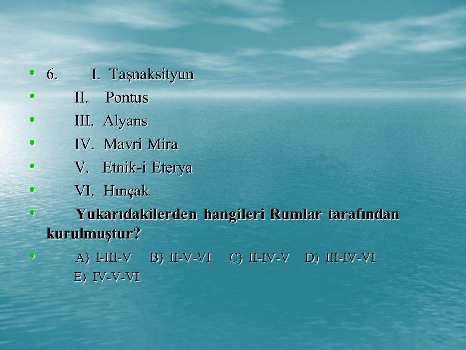 6.I. Taşnaksityun 6. I. Taşnaksityun II. Pontus II.