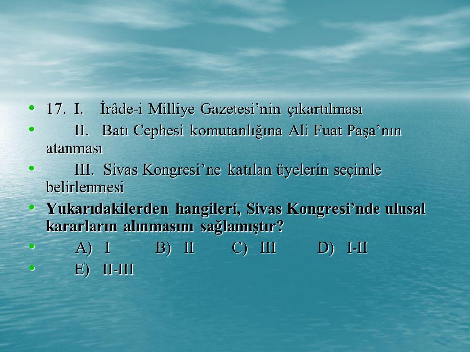 17.I. İrâde-i Milliye Gazetesi'nin çıkartılması 17.