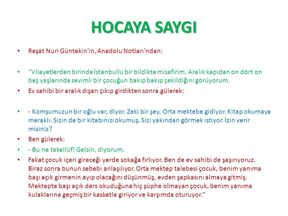 HOCAYA SAYGI Reşat Nuri Güntekin'in, Anadolu Notları'ndan: