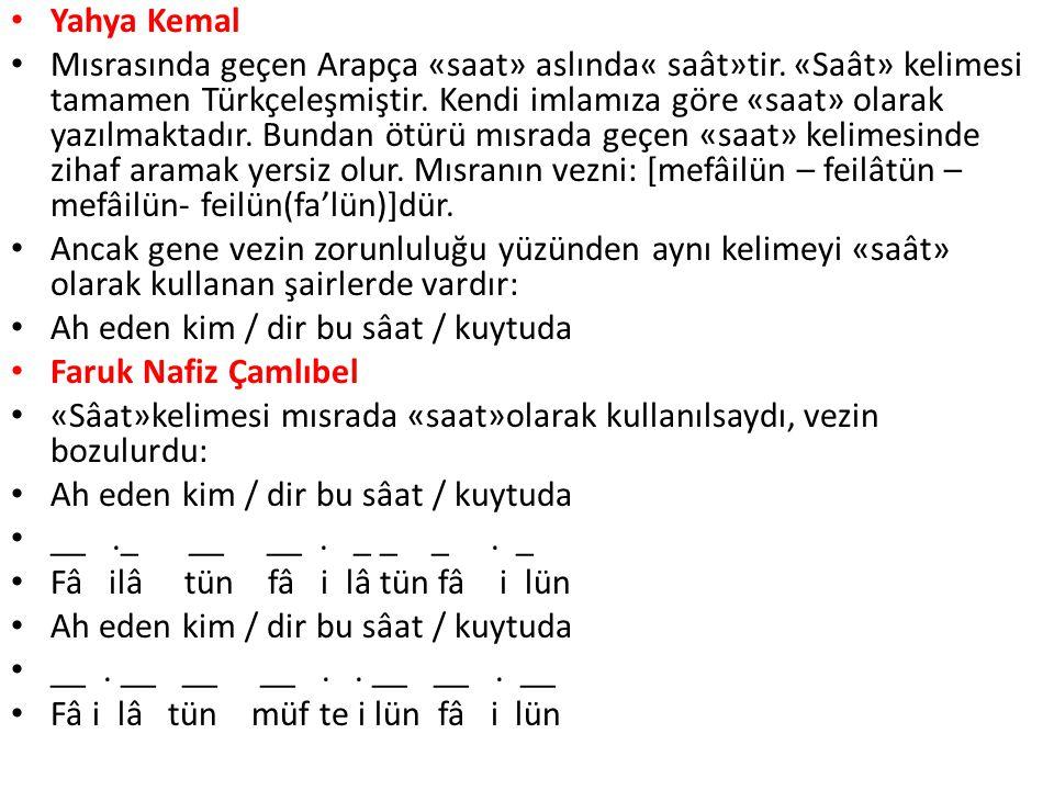Yahya Kemal Mısrasında geçen Arapça «saat» aslında« saât»tir.