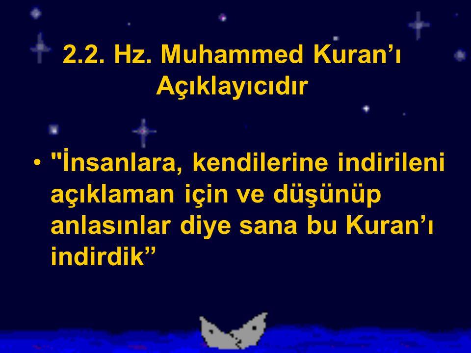 Kuran'ın tamamlanmasıyla birlikte vahiy sona ermiştir. Artık vahiy gelmeyecektir; dolayısıyla peygamberlik de Hz. Muhammed'le birlikte sona ermiştir.