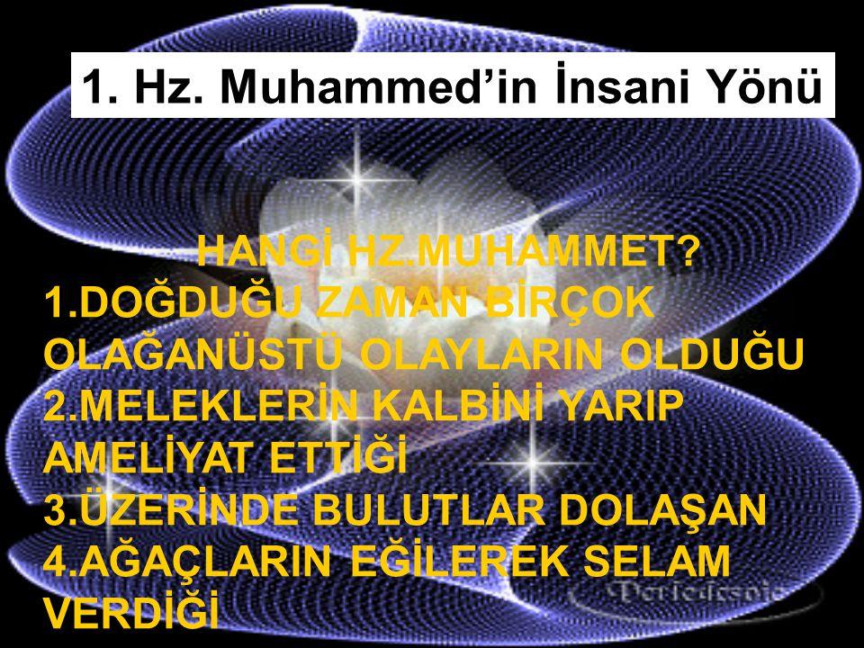 1.Hz. Muhammed'in İnsani Yönü HANGİ HZ.MUHAMMET.