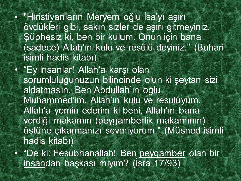 PEYGAMBERİMİZLE İLGİLİ BAZI YANLIŞ İNANÇLAR 1. Her şeyin peygamberimizin hürmetine yaratıldığı inancı: Bu inanç Müslümanlara Hıristiyanlardan geçmişti