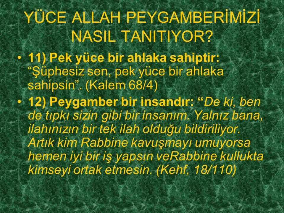 YÜCE ALLAH PEYGAMBERİMİZİ NASIL TANITIYOR? 9) Peygamber kalpten geçeni bilmez.