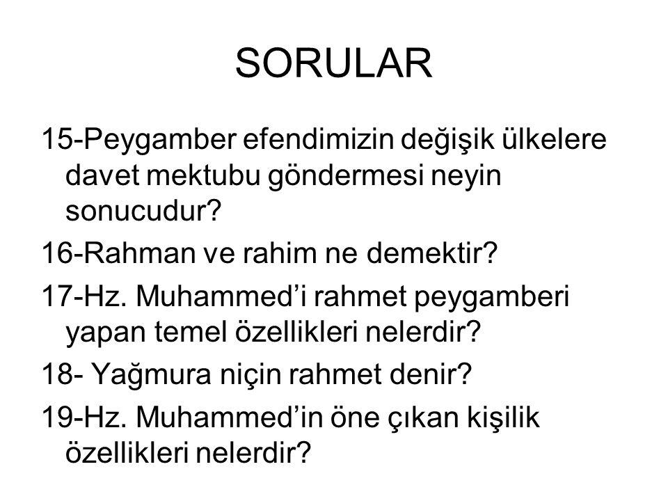 SORULAR 11-Hz. Muhammed'ten sonra niçin vahiy gönderilmeyecektir? 12-İnsanlar arasındaki anlaşmazlıkları peygamberimiz hangi esaslara bağlı kalarak çö