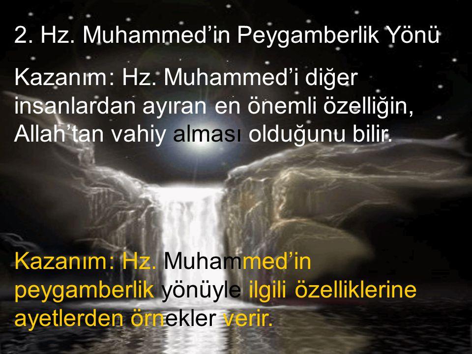 Peygamberimiz dini, ahlaki ve insani değerleri savunmuştur.