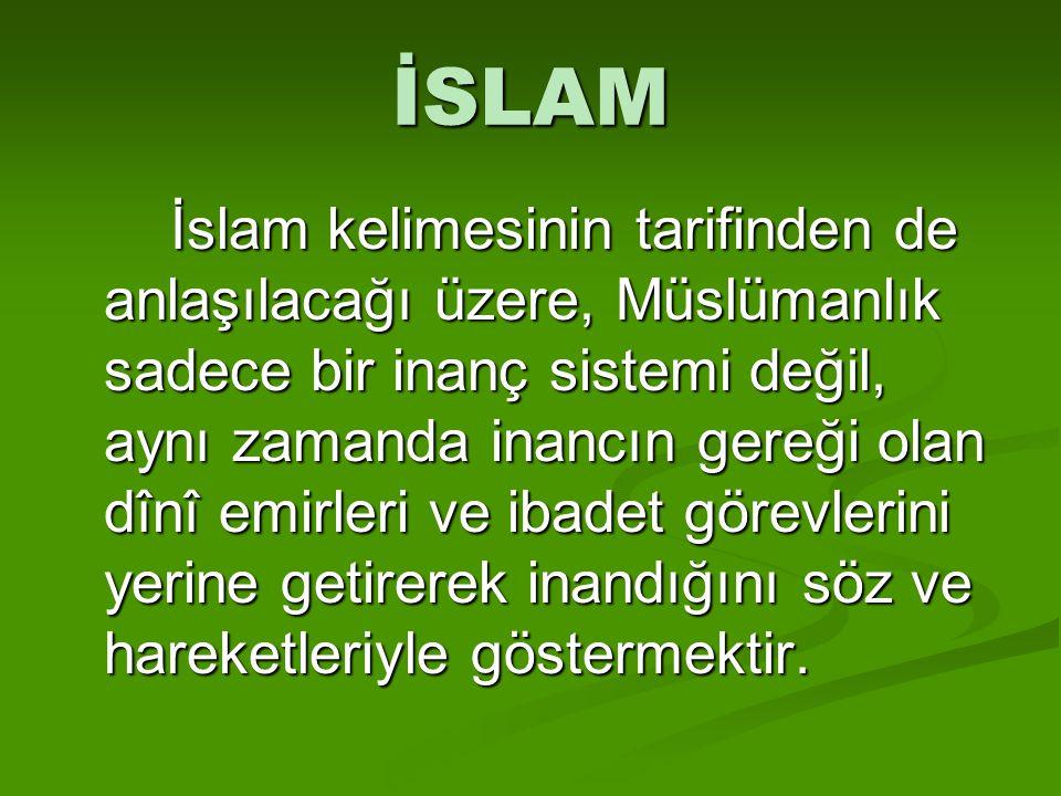 İSLAM'IN ŞARTLARI Peygamberimiz şöyle buyuruyor: İslam beş temel üzerine kurulmuştur: Allah'tan başka hiçbir tanrı olmadığına, Muhammed(S.A.V.)'in Allah'ın peygamberi olduğuna şahitlik etmek, namazı kılmak, zekatı vermek, haccetmek ve Ramazan orucunu tutmaktır. Bu hadisten anlaşılacağı üzere İslam'ın şartı beştir.