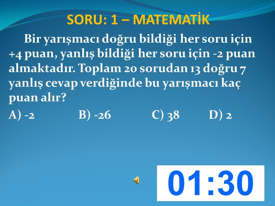 SORU: 1 – MATEMATİK Bir yarışmacı doğru bildiği her soru için +4 puan, yanlış bildiği her soru için -2 puan almaktadır. Toplam 20 sorudan 13 doğru 7 y