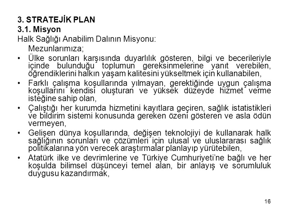 16 3. STRATEJİK PLAN 3.1.