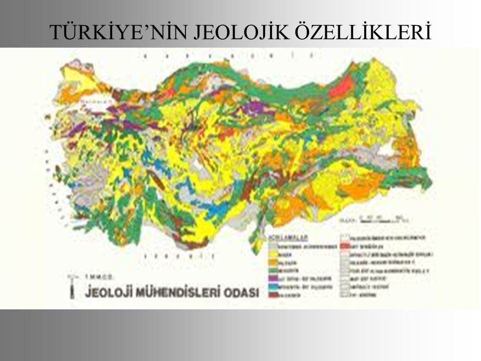 TÜRKİYE'NİN JEOLOJİK ÖZELLİKLERİ