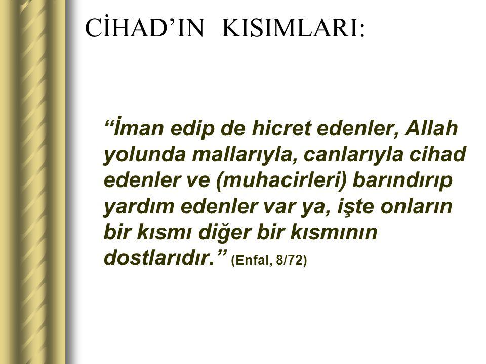 """CİHAD'IN KISIMLARI: """"İman edip de hicret edenler, Allah yolunda mallarıyla, canlarıyla cihad edenler ve (muhacirleri) barındırıp yardım edenler var ya"""