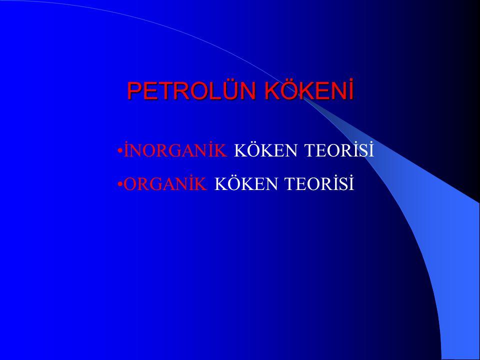 PETROLÜN KÖKENİ Petrol, jeolojik devirlerde oluşmuş bir fosil yakıttır. Binlerce (belki de milyonlarac) yıl süren işlevler sonucunda oluşan petrol olu