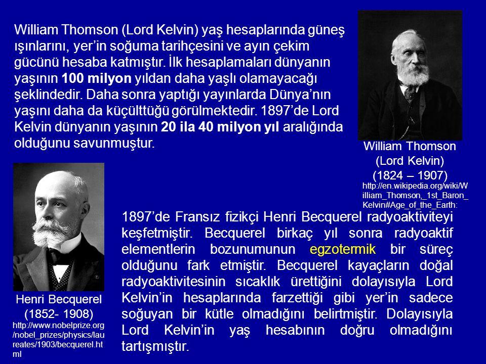 William Thomson (Lord Kelvin) yaş hesaplarında güneş ışınlarını, yer'in soğuma tarihçesini ve ayın çekim gücünü hesaba katmıştır. İlk hesaplamaları dü