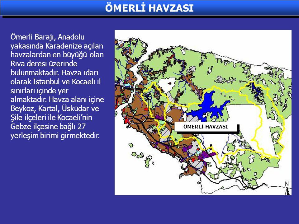 ÖMERLİ HAVZASI Ömerli Barajı, Anadolu yakasında Karadenize açılan havzalardan en büyüğü olan Riva deresi üzerinde bulunmaktadır. Havza idari olarak İs