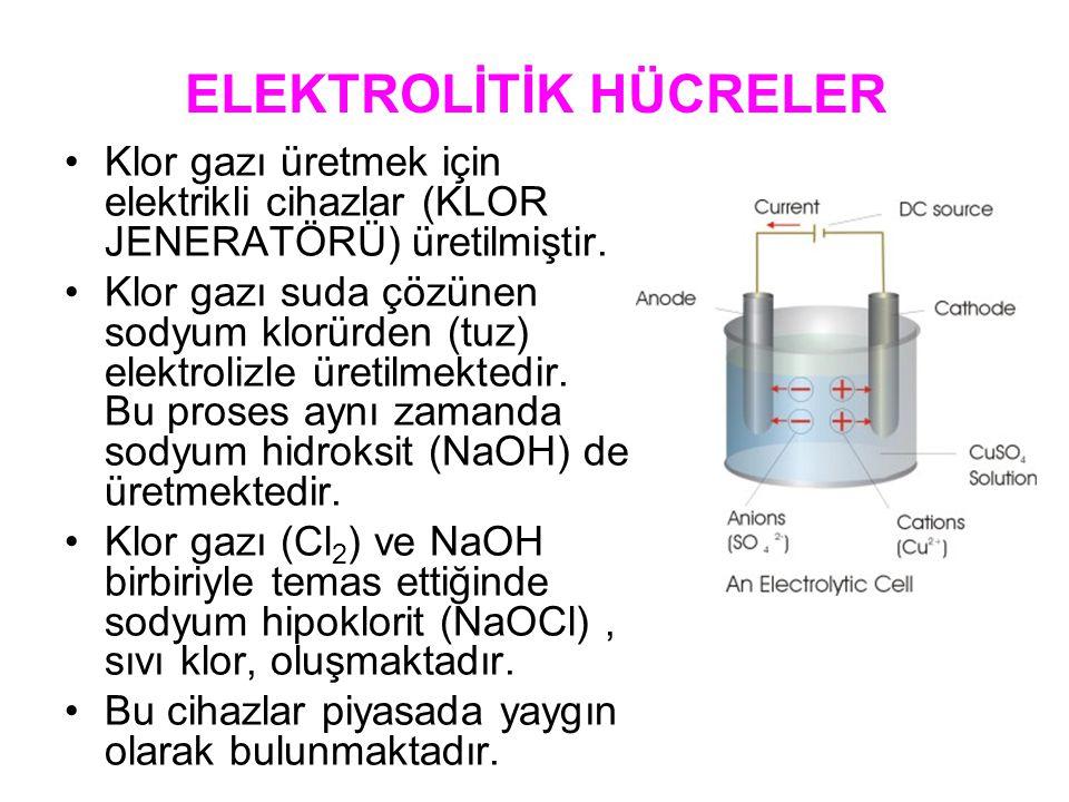 ELEKTROLİTİK HÜCRELER Klor gazı üretmek için elektrikli cihazlar (KLOR JENERATÖRÜ) üretilmiştir. Klor gazı suda çözünen sodyum klorürden (tuz) elektro