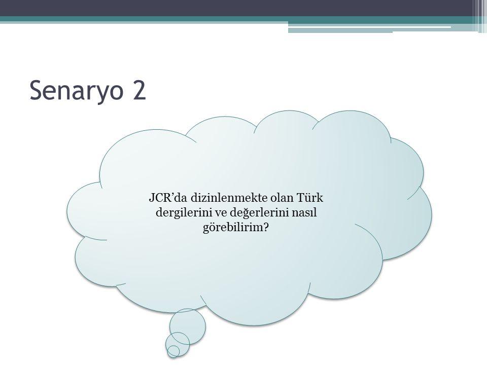 Senaryo 2 JCR'da dizinlenmekte olan Türk dergilerini ve değerlerini nasıl görebilirim?