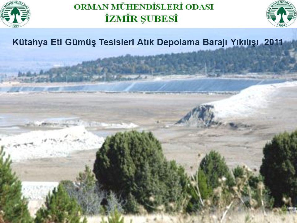 Kütahya Eti Gümüş Tesisleri Atık Depolama Barajı Yıkılışı 2011