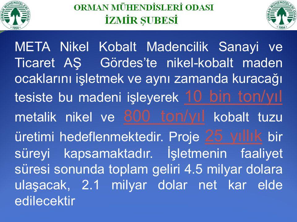 META Nikel Kobalt Madencilik Sanayi ve Ticaret AŞ Gördes'te nikel-kobalt maden ocaklarını işletmek ve aynı zamanda kuracağı tesiste bu madeni işleyere