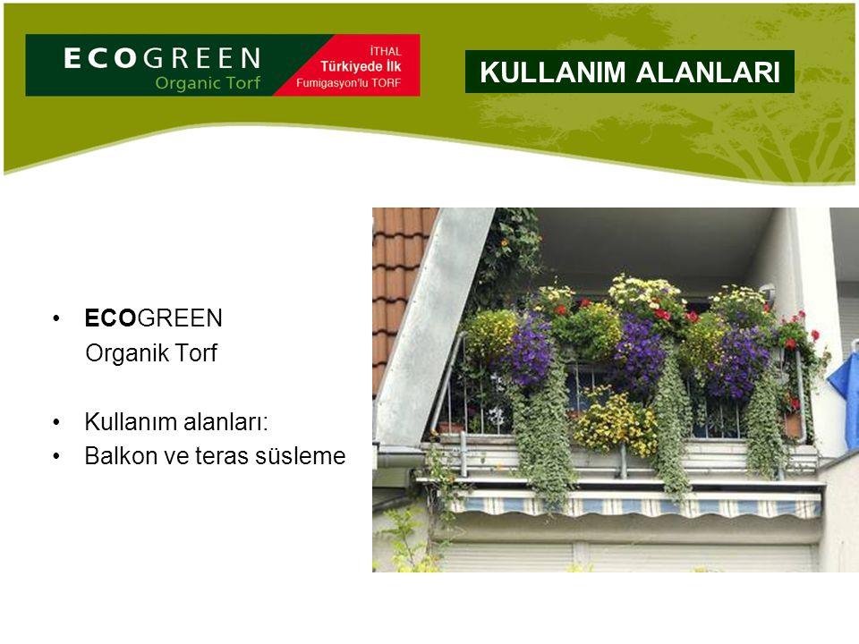 ECOGREEN Organik Torf Kullanım alanları: Balkon ve teras süsleme KULLANIM ALANLARI