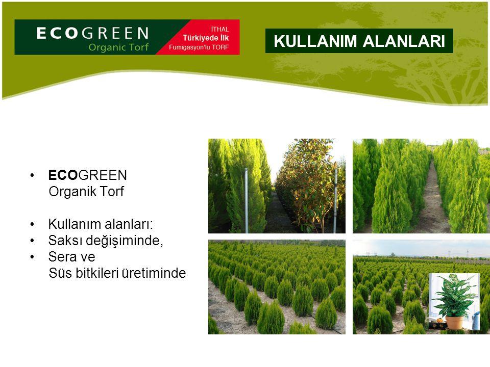 ECOGREEN Organik Torf Kullanım alanları: Saksı değişiminde, Sera ve Süs bitkileri üretiminde KULLANIM ALANLARI