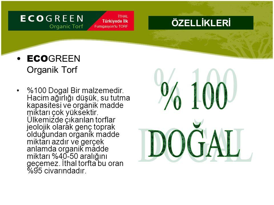 ECO GREEN Organik Torf %100 Dogal Bir malzemedir. Hacim ağırlığı düşük, su tutma kapasitesi ve organik madde miktarı çok yüksektir. Ülkemizde çıkarıla