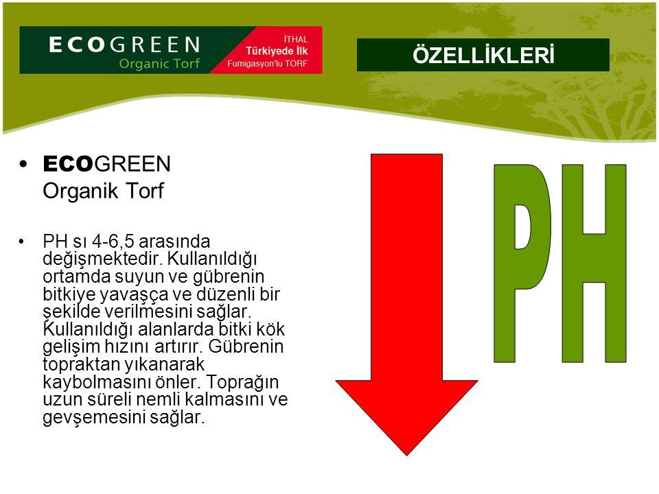 ECO GREEN Organik Torf PH sı 4-6,5 arasında değişmektedir. Kullanıldığı ortamda suyun ve gübrenin bitkiye yavaşça ve düzenli bir şekilde verilmesini s