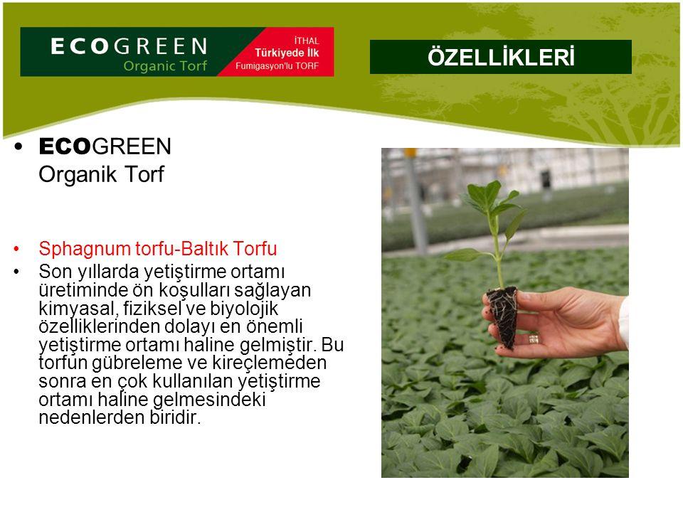 ECO GREEN Organik Torf Sphagnum torfu-Baltık Torfu Son yıllarda yetiştirme ortamı üretiminde ön koşulları sağlayan kimyasal, fiziksel ve biyolojik öze
