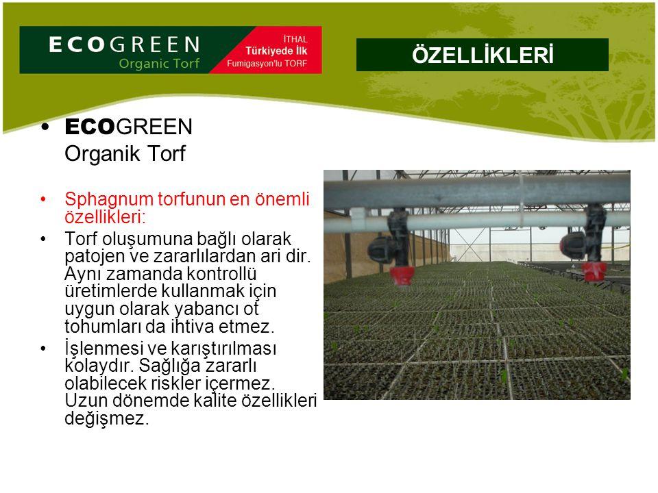 ECO GREEN Organik Torf Sphagnum torfunun en önemli özellikleri: Torf oluşumuna bağlı olarak patojen ve zararlılardan ari dir. Aynı zamanda kontrollü ü