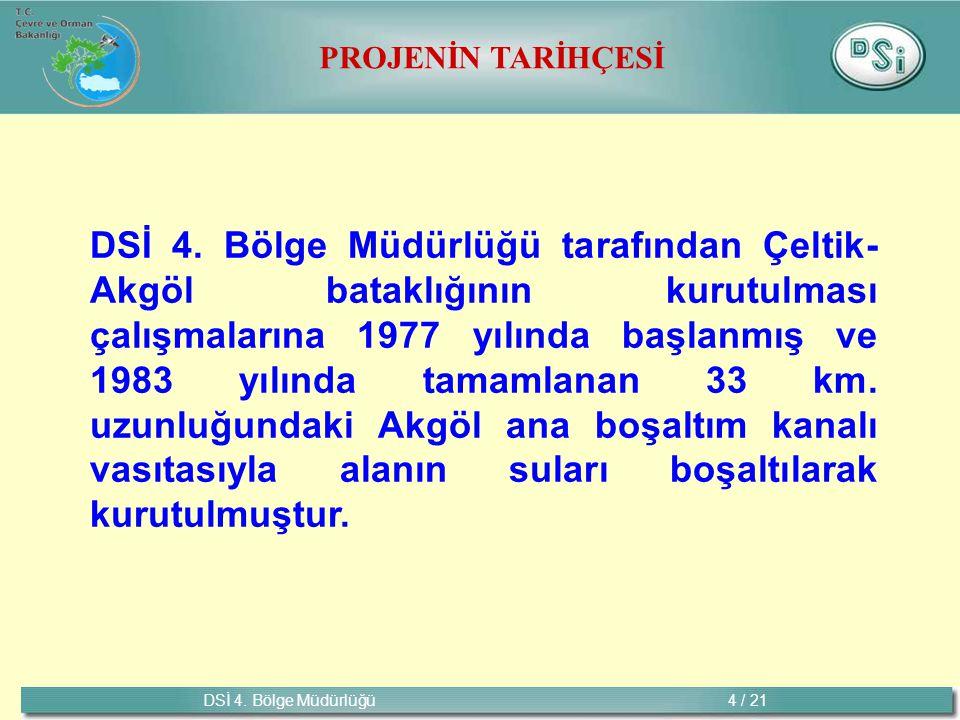 DSİ 4. Bölge Müdürlüğü 4 / 21 PROJENİN TARİHÇESİ DSİ 4.
