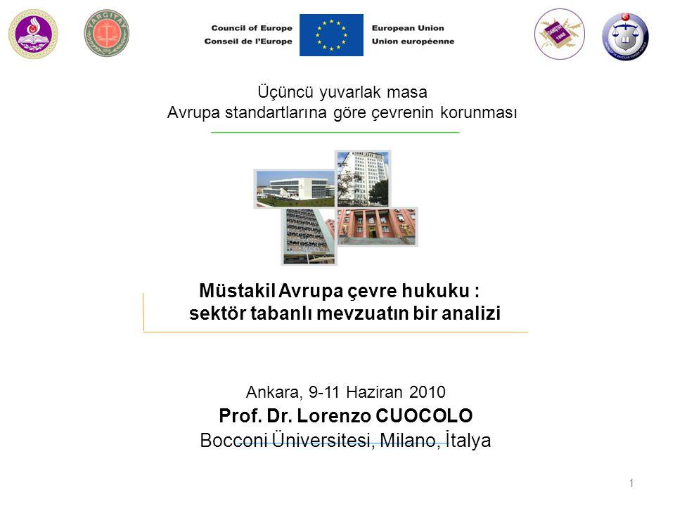 Üçüncü yuvarlak masa Avrupa standartlarına göre çevrenin korunması Müstakil Avrupa çevre hukuku : sektör tabanlı mevzuatın bir analizi 1 Ankara, 9-11 Haziran 2010 Prof.