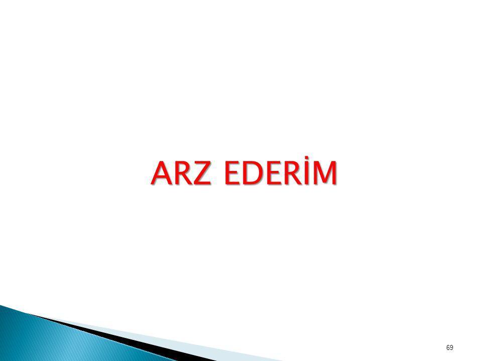 69 ARZ EDERİM