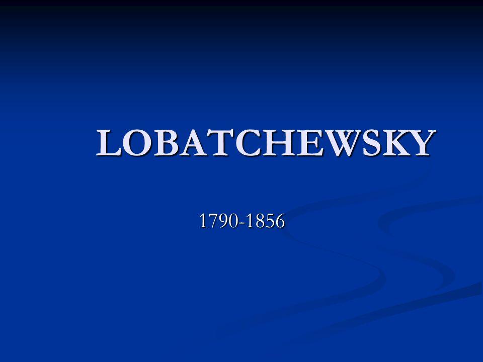 Küçük bir memurun ikinci oğlu olan Nicolas İvanovitch Lobatchewsky, 2 Kasım 1973 günü Rusya'da, Makariev Eyaletinde doğmuştur.