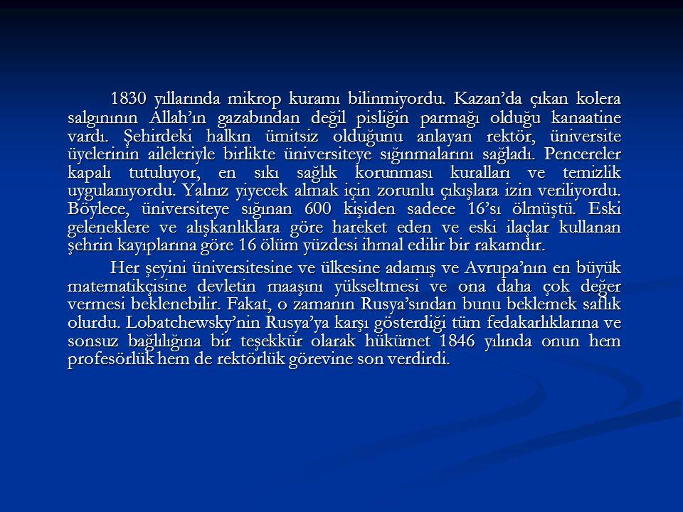 1830 yıllarında mikrop kuramı bilinmiyordu. Kazan'da çıkan kolera salgınının Allah'ın gazabından değil pisliğin parmağı olduğu kanaatine vardı. Şehird