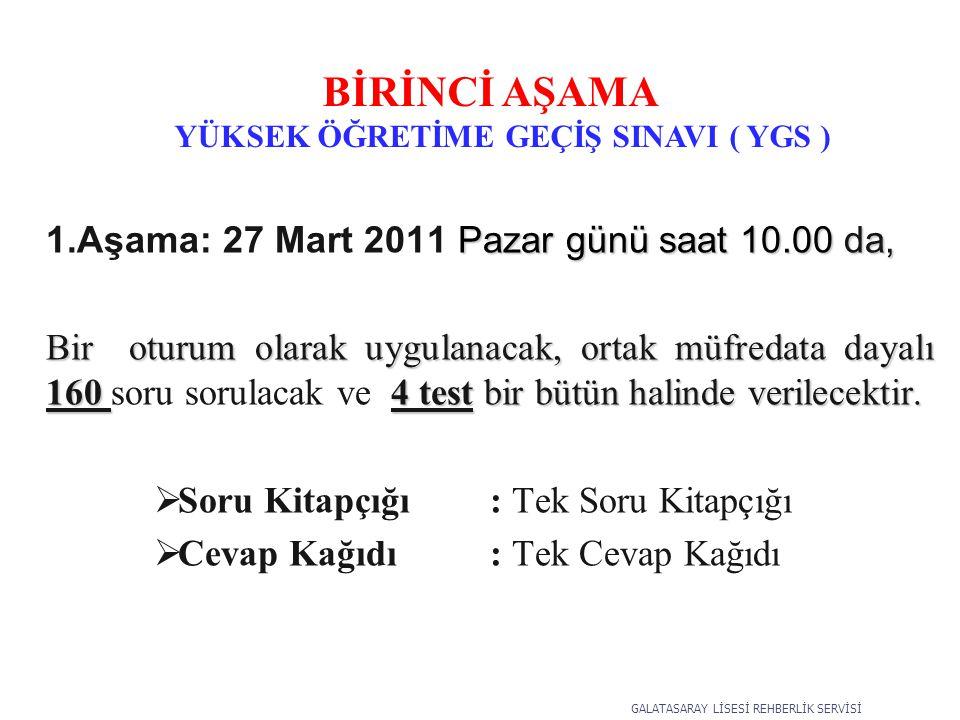Pazar günü saat 10.00 da, 1.Aşama: 27 Mart 2011 Pazar günü saat 10.00 da, Bir oturum olarak uygulanacak, ortak müfredata dayalı 160 4 test bir bütün halinde verilecektir.