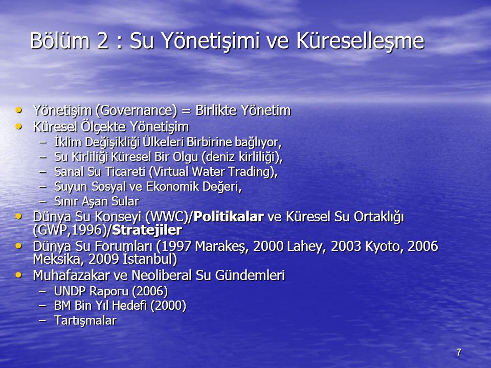 7 Bölüm 2 : Su Yönetişimi ve Küreselleşme Yönetişim (Governance) = Birlikte Yönetim Yönetişim (Governance) = Birlikte Yönetim Küresel Ölçekte Yönetişi