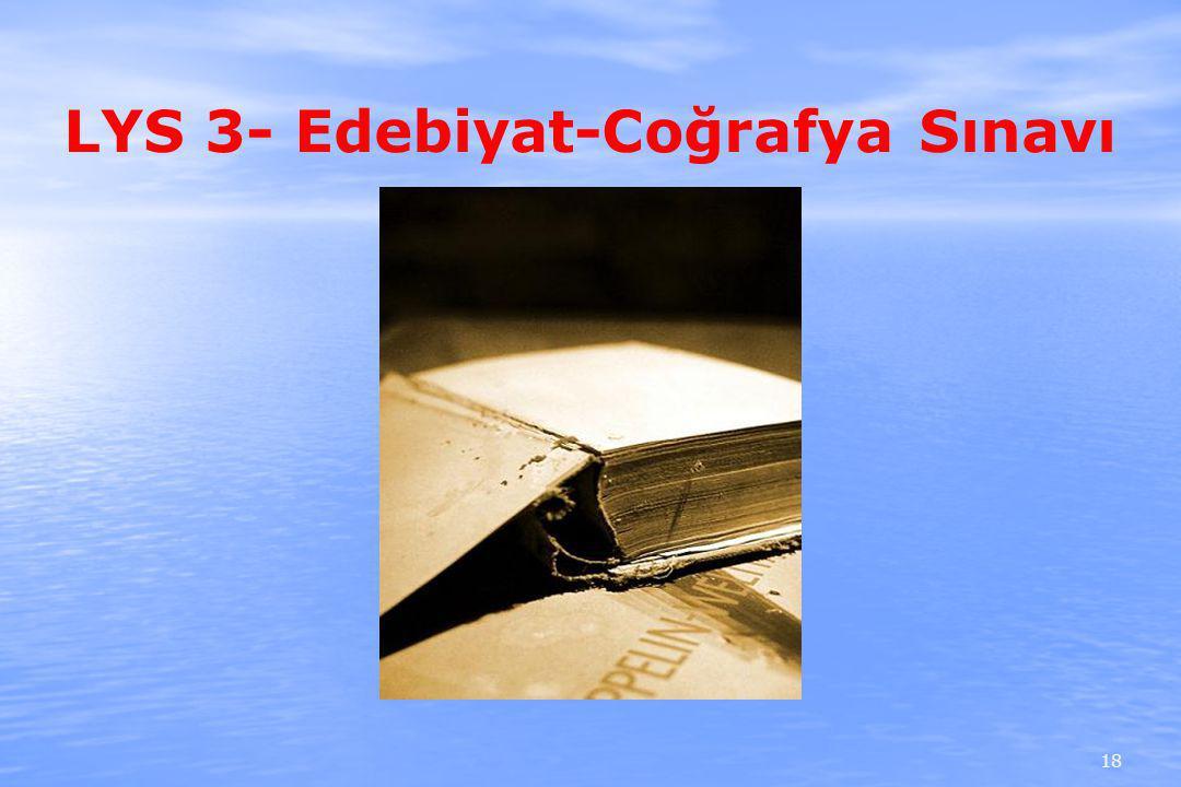 LYS 3- Edebiyat-Coğrafya Sınavı 18