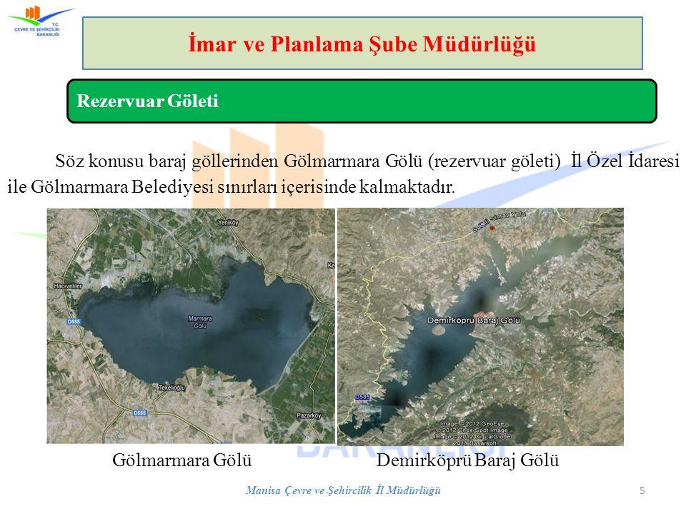 Söz konusu baraj göllerinden Gölmarmara Gölü (rezervuar göleti) İl Özel İdaresi ile Gölmarmara Belediyesi sınırları içerisinde kalmaktadır.