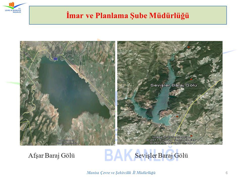 Afşar Baraj Gölü Sevişler Baraj Gölü Manisa Çevre ve Şehircilik İl Müdürlüğü 6 İmar ve Planlama Şube Müdürlüğü