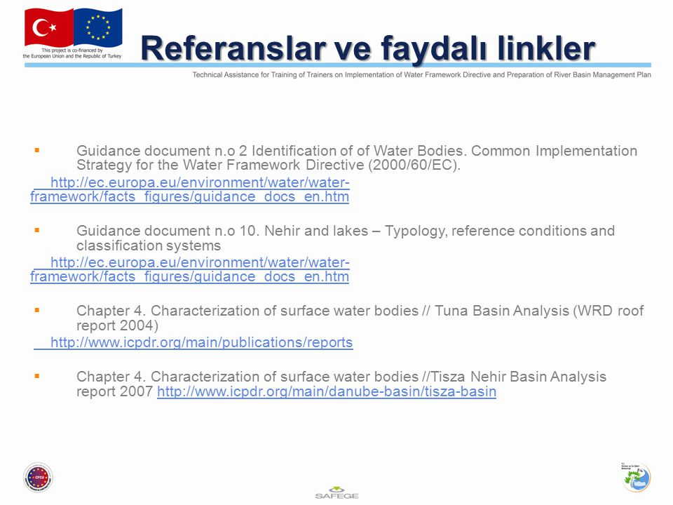 Referanslar ve faydalı linkler  Guidance document n.o 2 Identification of of Water Bodies.