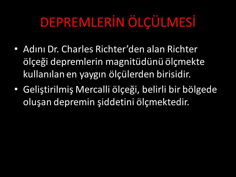 DEPREMLERİN ÖLÇÜLMESİ Adını Dr.