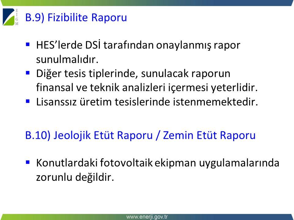  HES'lerde DSİ tarafından onaylanmış rapor sunulmalıdır.  Diğer tesis tiplerinde, sunulacak raporun finansal ve teknik analizleri içermesi yeterlidi