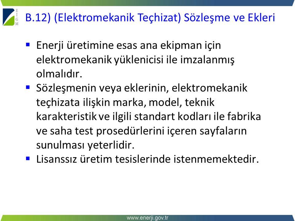  Enerji üretimine esas ana ekipman için elektromekanik yüklenicisi ile imzalanmış olmalıdır.  Sözleşmenin veya eklerinin, elektromekanik teçhizata i