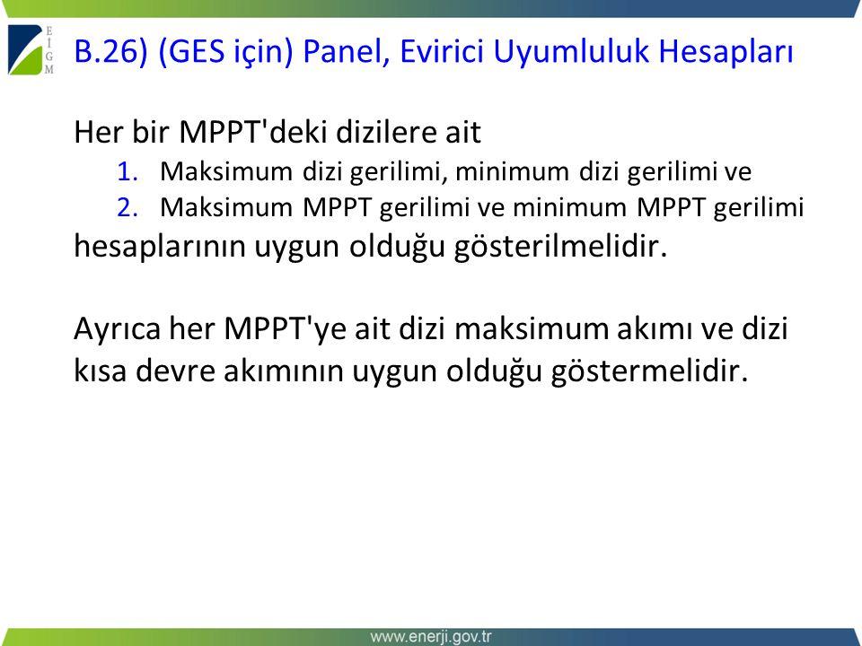 Her bir MPPT'deki dizilere ait 1.Maksimum dizi gerilimi, minimum dizi gerilimi ve 2.Maksimum MPPT gerilimi ve minimum MPPT gerilimi hesaplarının uygun