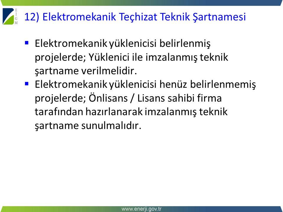  Elektromekanik yüklenicisi belirlenmiş projelerde; Yüklenici ile imzalanmış teknik şartname verilmelidir.  Elektromekanik yüklenicisi henüz belirle