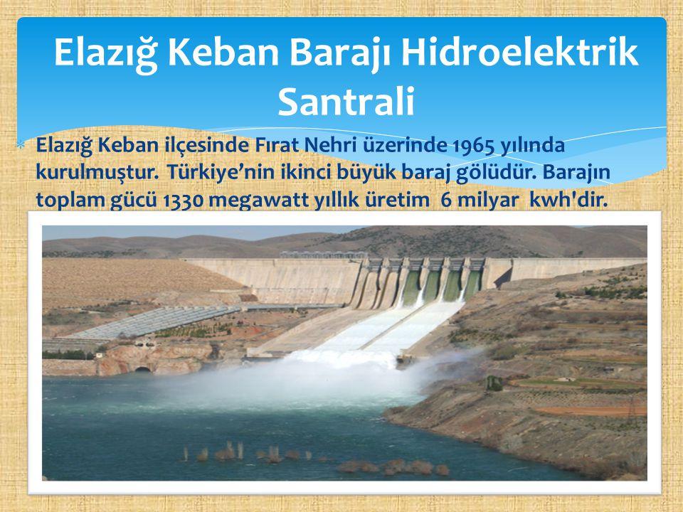  Elazığ Keban ilçesinde Fırat Nehri üzerinde 1965 yılında kurulmuştur. Türkiye'nin ikinci büyük baraj gölüdür. Barajın toplam gücü 1330 megawatt yıll