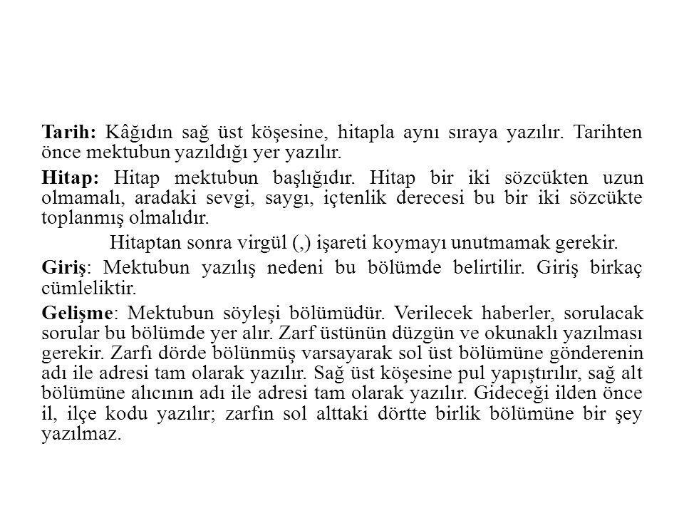 Edebî mektup örneği İzmir, 13.4.1941 Sevgili Ziyacığım, İzmir de ne arıyorum diye hayret etme.
