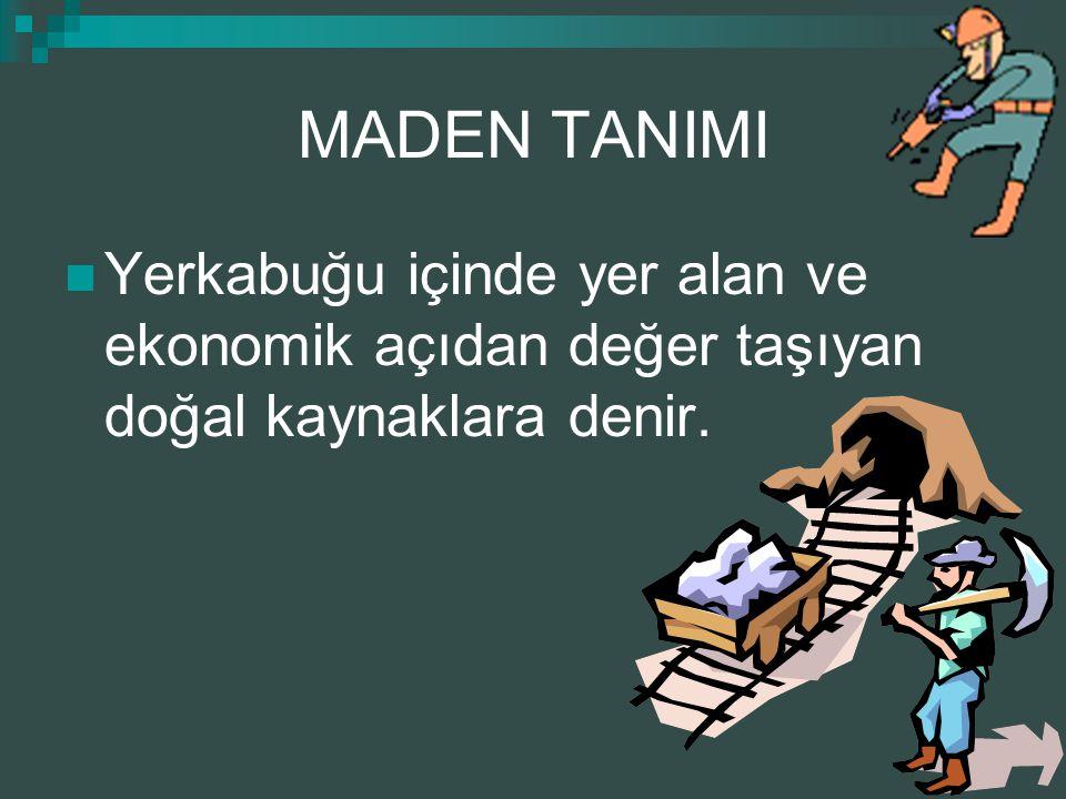 Türkiye yaklaşık 29 maden çeşidi ile dünyanın şanslı ülkelerinden biridir.