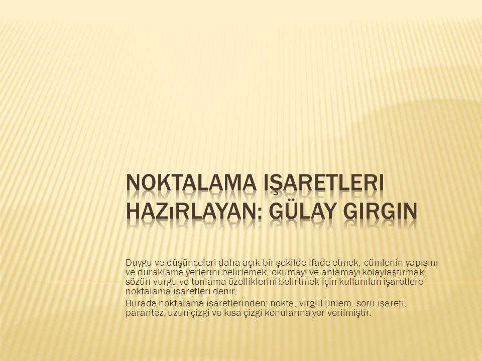  A) cümle içindeki açıklamalar parantez içinde gösterilebilir:  Adana ve yöresi (çukurova) ülkemizinpamuk ambarıdır.