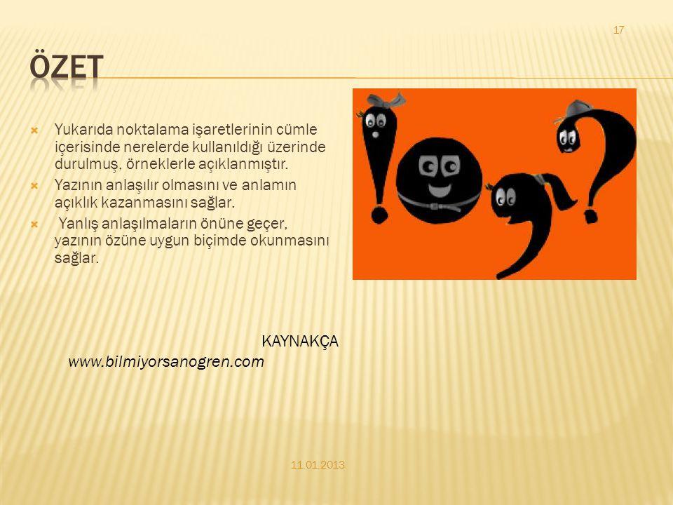 Konuşma metinlerinde konuşmaların başında kullanılır: 11.01.2013 16 Noktalama işaretleri NoktaVirgül Soru İşareti ÜnlemParantezKısa ÇizgiUzun Çizgi