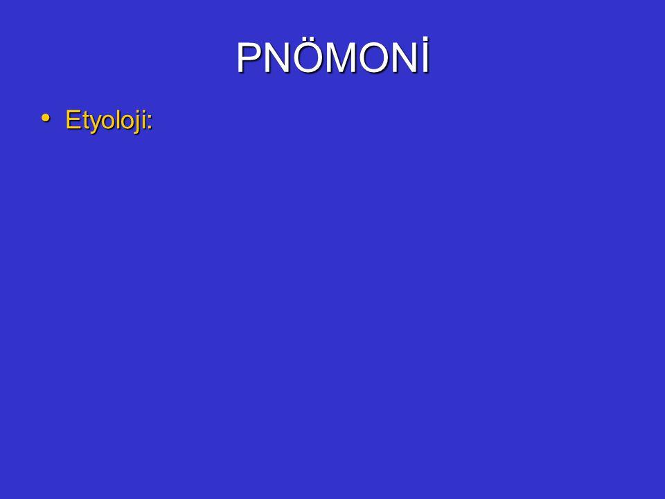 PNÖMONİ Etyoloji: Etyoloji: